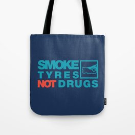 SMOKE TYRES NOT DRUGS v2 HQvector Tote Bag