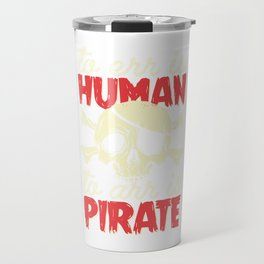 To arr is pirate Travel Mug