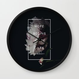 Hope Begins in The Dark - Anne Lamott Wall Clock