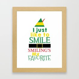I just like to Smile - Buddy the Elf Framed Art Print