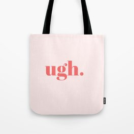 ugh. Tote Bag
