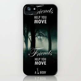 Friends Help You Move iPhone Case