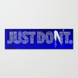 JUST DON'T Canvas Print