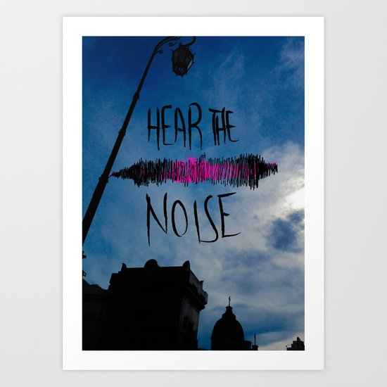 Hear the Noise Art Print