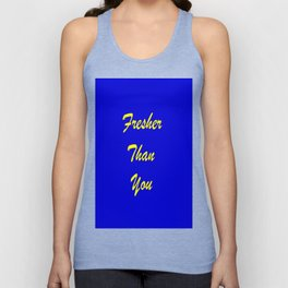fresher than YOU Unisex Tank Top