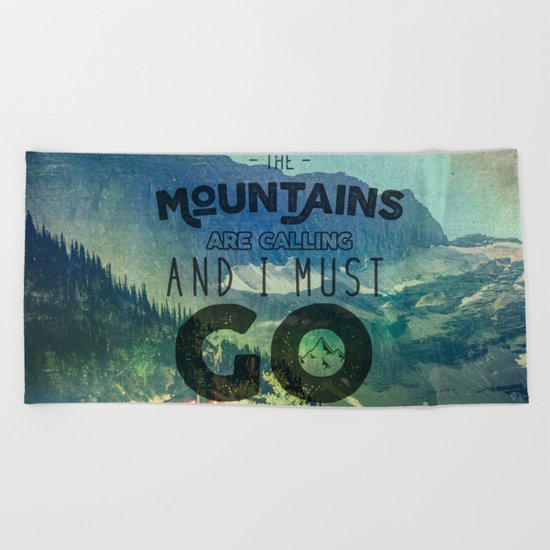 The Mountains are Calling And I Must Go Blue Beach Towel