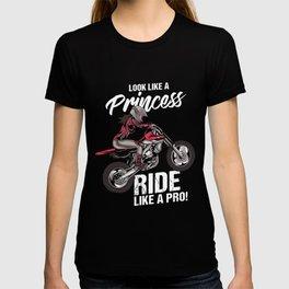 Look Like A Princess - Ride Like A Pro T-shirt