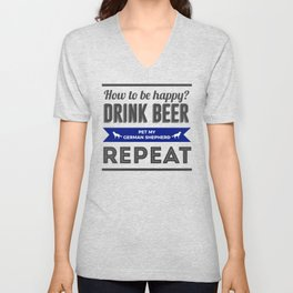 Be Happy Drink Beer Pet German Shepherd Design Unisex V-Neck