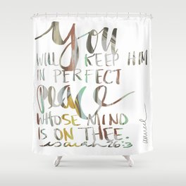 ISAIAH TWENTY SIX VERSE THREE. JUBIL PRINTS Shower Curtain