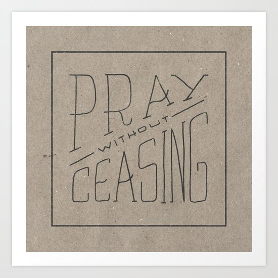 Pray Without Ceasing Art Print
