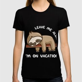 Leave Me Alone Im On Vacation Tee, Sloth design T-shirt