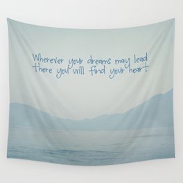 Wherever your dreams may lead Wall Tapestry