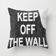 keep off the wall Throw Pillow
