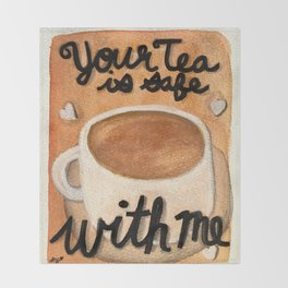 Your Tea is Safe With Me Throw Blanket