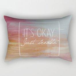 It's okay. Just breathe. Rectangular Pillow