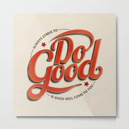 Do Good Metal Print