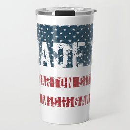 Made in Barton City, Michigan Travel Mug