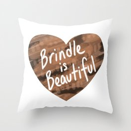 Brindle is Beautiful Throw Pillow