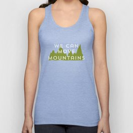 We Can Move Mountains Unisex Tank Top