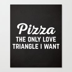 Pizza Love Triangle Funny Quote Canvas Print