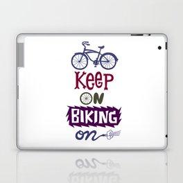 Keep On Riding On  Laptop & iPad Skin