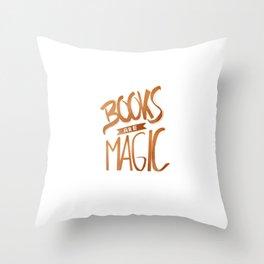 Books are Magic Throw Pillow