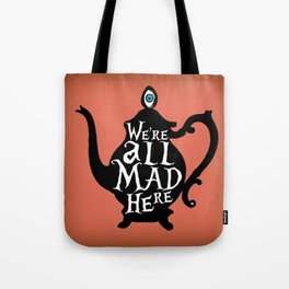 """""""We're all MAD here"""" - Alice in Wonderland - Teapot - 'Mad Hatter Melon' Tote Bag"""