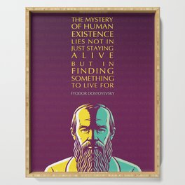 Fyodor Dostoyevsky Inspirational Quote: Mystery of Human Existence Serving Tray