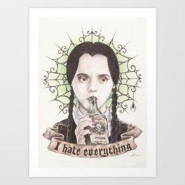 I Hate Everything Art Print