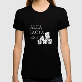 The die is cast-Alea iacta est-dice gaming-Luck T-shirt