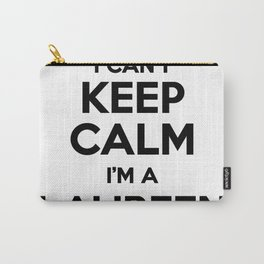 I cant keep calm I am a LAUREEN Carry-All Pouch