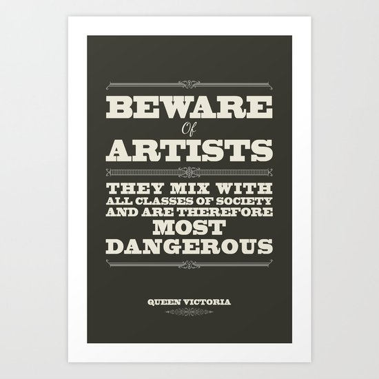 Beware of Artists Art Print