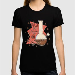 High on coffee T-shirt