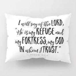 Psalm 91:2 - Bible Verse Pillow Sham