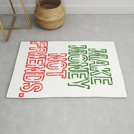 """""""Make Money Not Friends"""" tee design. Makes an awesome gift to your family and friends too. Rug"""