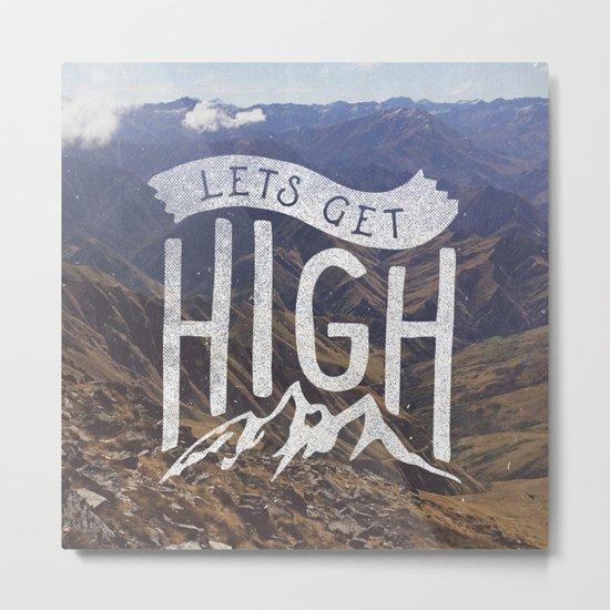 Lets Get High Metal Print