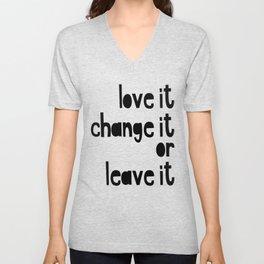 Love or leave best advice ever Unisex V-Neck