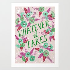 Whatever it Takes - Pink Art Print