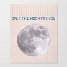 Over the moon for you Canvas Print