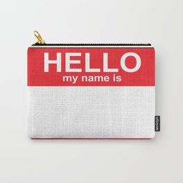 HELLO my name is...white background Carry-All Pouch