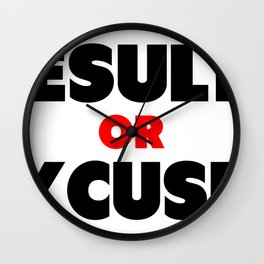 Results or Excuses | Black & Red Style Style Wall Clock