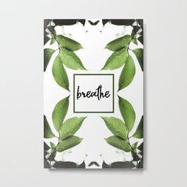 Breathe - Relaxing Simple Natural Design Metal Print