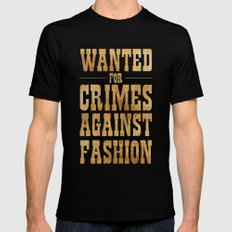 WANTED FOR CRIMES AGAINST FASHION Mens Fitted Tee MEDIUM Black