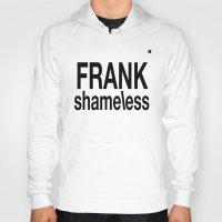 shameless Hoodies featuring Shameless white by Chroma