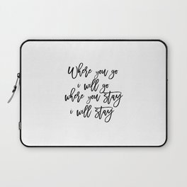 Printable Art,Bible Verse,RUTH 1:16 Where You Go I Will Go,Scripture Art,Bible Cover,Inspirational Q Laptop Sleeve