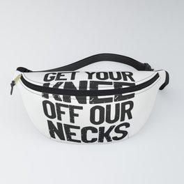 Get your knee off our necks vintage distress | black Fanny Pack