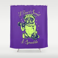 I Don't Sweat I Sparkle Shower Curtain