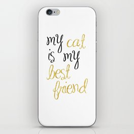 My cat is my best friend iPhone Skin