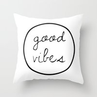good vibes Throw Pillows featuring Good Vibes by Efty