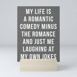Romantic Comedy Funny Quote Mini Art Print